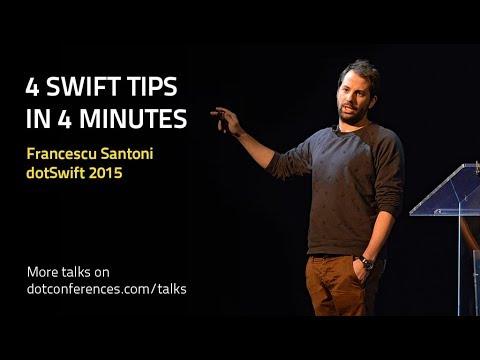 dotSwift 2015 - Francescu Santoni - 4 Swift tips in 4 minutes