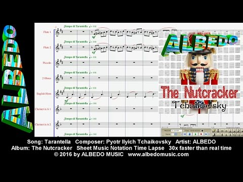 Sheet Music Notation Time Lapse. ALBEDO The Nutcracker. Tarantella. Tchaikovsky.