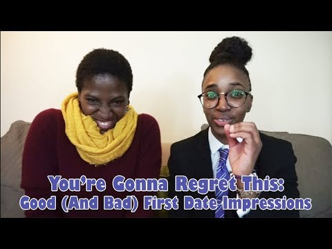 You're Gonna Regret This: Good (And Bad) First Date Impressions