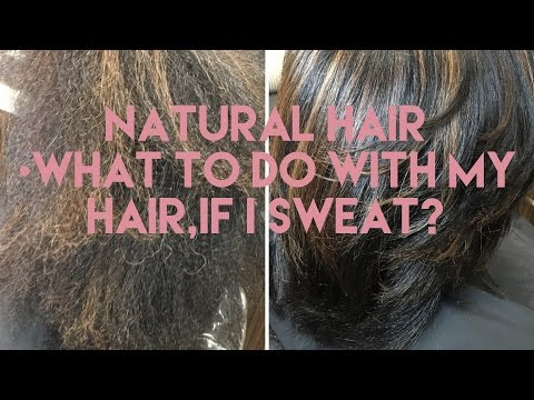 WHAT TO DO WITH MY HAIR  IF I SWEAT | STRAIGHT NATURAL HAIR
