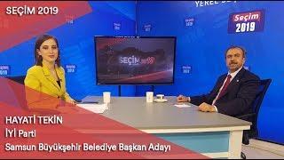 Seçim 2019 - İyİ Parti Samsun Büyükşehir Belediye Başkan Adayı Hayati Tekin / 27 Mart 2019