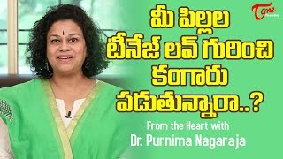 Taking Care of Teenagers | Dr. Purnima Nagaraja | TeluguOne