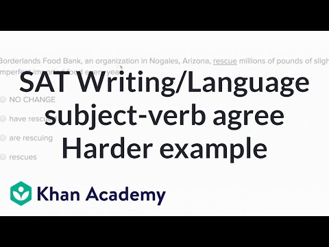 Writing: Subject-verb agreement — Harderexample | Writing & Language | SAT | Khan Academy