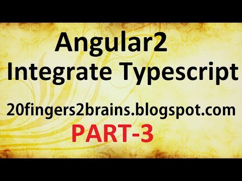 Angular 2 -  How to Integrate Typescript
