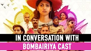 In Conversation With Bombairiya Cast