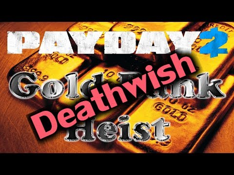 [PAYDAY 2] Gold Bank Heist: Deathwish Difficulty! - |First to Stealth|