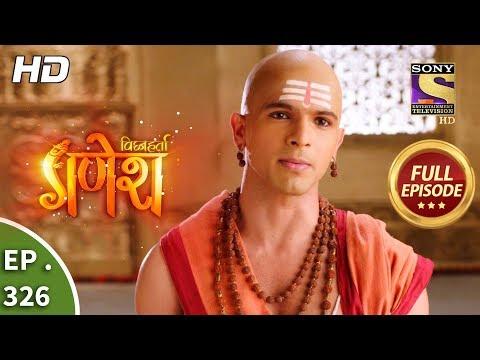 Vighnaharta Ganesh - Ep 326 - Full Episode - 20th November