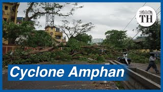 Cyclone Amphan batters West Bengal and Odisha