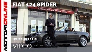 Fiat 124 Spider e I dubbi di Parigi