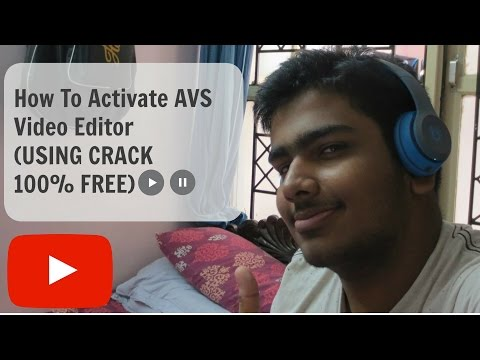 How to activate AVS Video Editor 7.3(CRACK 100% FREE & SAFE) & Other AVS Products