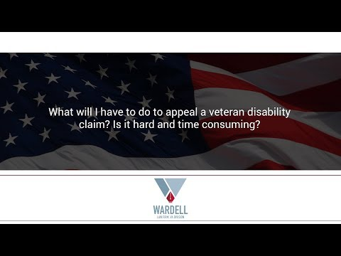 What will I have to do to appeal a veteran disability claim? Is it hard and time consuming?