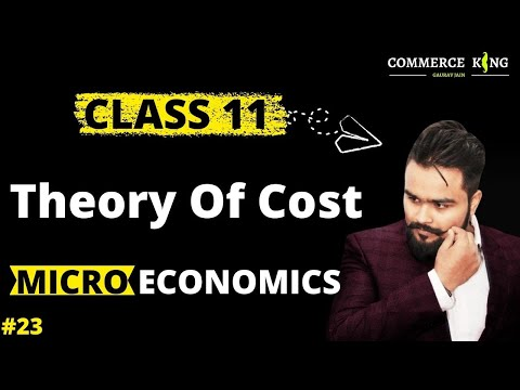 #23, Cost function, Types of cost (Class 12 microeconomics)
