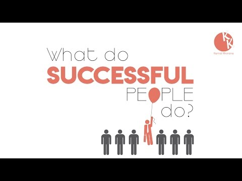 What Do Successful People Do ? Successful आदमी क्या करते है || || Kamal Khurana | Must Watch