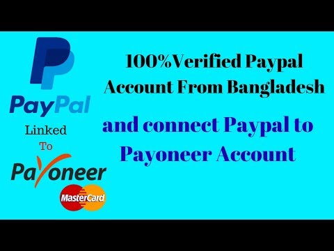 How to Verified Paypal Account From Bangladesh 100% and Connect Paypal to Payoneer Account