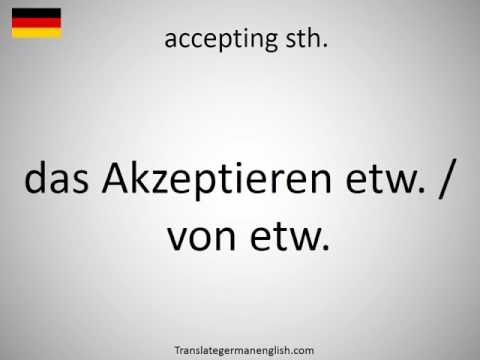 How to say accepting sth. in German?
