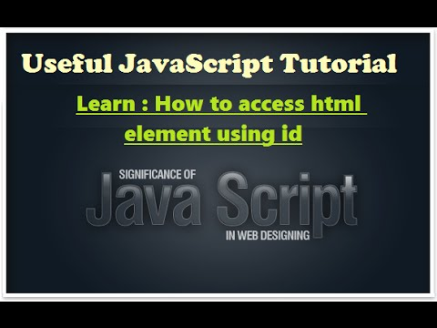How to learn javascript - how to access html by element id - Javascript video tutorials