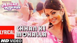 Lyrical: Chhan Ke Mohalla | Action Replayy | Sunidhi Chauhan, Ritu Pathak | Pritam