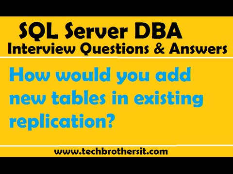 SQL Server DBA Interview Questions | How would you add new tables in existing replication