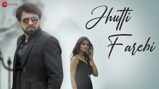 Jhutti Farebi - Official Music Video | Rakhi Sharma | Manu Khare | Mahima Deep | Satya Khare