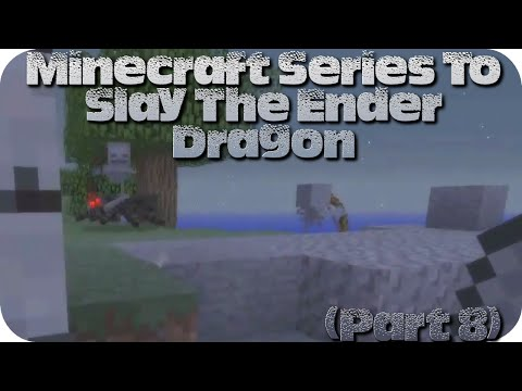 Minecraft Series To Slay The Ender Dragon(Part 8)