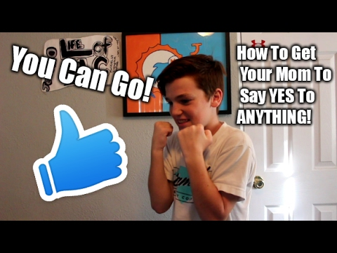 How To Get Your Parents To Say YES To ANYTHING! Now You Will Be Able To Do Anything You Want!