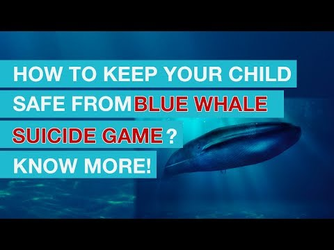 How To Keep Your Child Safe From Blue Whale Suicide Game? Know More!