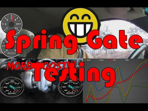 MORE BOOST???   Spring Gate Testing!