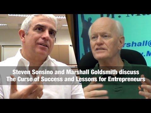 Lessons for Entrepreneurs from Marshall Goldsmith and Steven Sonsino