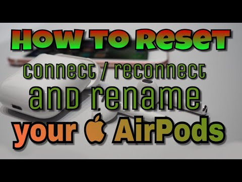 AirPods - How to reset your Apple AirPods , connect / Reconnect and Rename