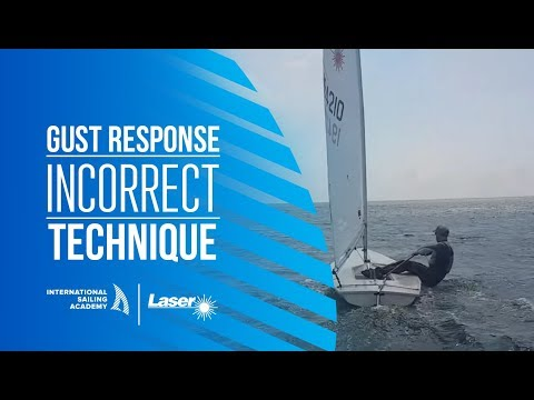 Laser Sailing: Gust Response - Incorrect Technique