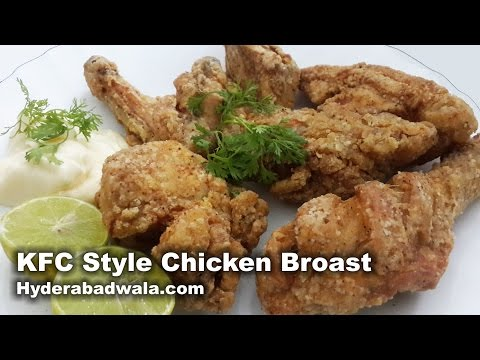 KFC Style Broast Chicken Recipe Video – How to Make KFC Style Fried Chicken at Home – Easy & Simple