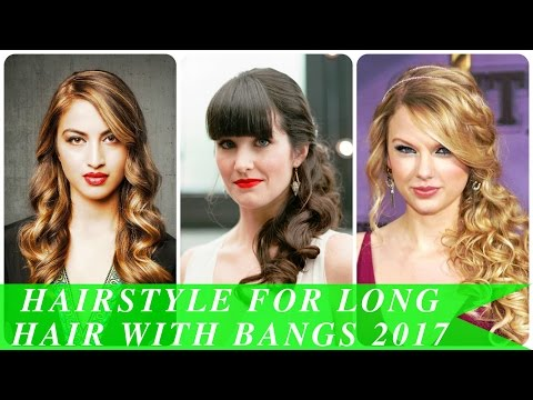Hairstyle for long hair with bangs 2017