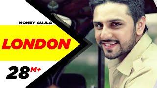 London | Money Aujla Feat. Nesdi Jones & Yo Yo Honey Singh | Latest Punjabi Songs | 2014