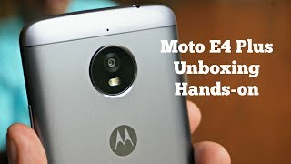 Moto E4 Plus Unboxing and Hands-on