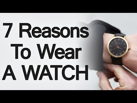 7 Reasons To Wear A Watch | Why You Should Start Wearing A Wristwatch