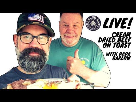 Cream Dried Beef on Toast with Papa Barlow | Barlow BBQ LIVE
