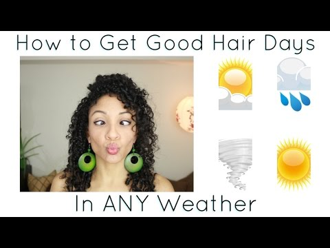 How To: Good Hair Days in Any Weather