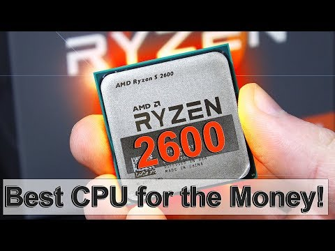 The BEST CPU for YOUR Money RIGHT NOW! -- AMD Ryzen 5 2600
