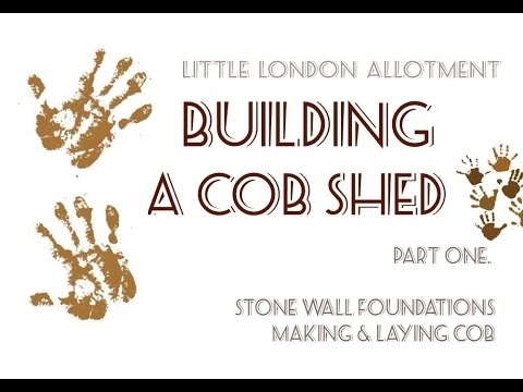 The Cob Shed Build Part 1 - Building Stone Wall Foundations - Mixing & Laying Cob Wall