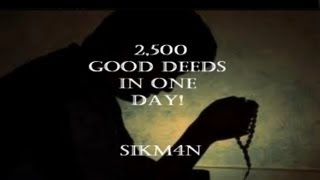 Good Deeds - 2,500 per day! || ISLAM