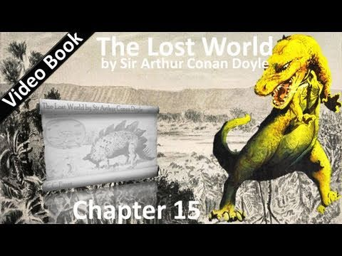 Chapter 15 - The Lost World by Sir Arthur Conan Doyle - Our Eyes Have Seen Great Wonders