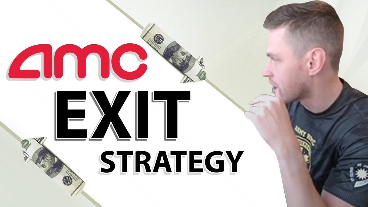 AMC Stock Exit Strategy