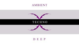 Ambient and Deep Techno Mix (O494)