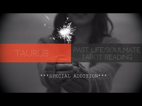 Taurus Special Addition - Soulmate/Past Life Lovescope