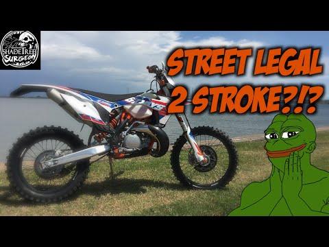 STREET LEGAL 2 STROKE?!?! 2016 KTM 300XCW 6 days