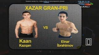 Kaan Kazgan VS Elnar Ibrahimov [ XAZAR GRAN-PRI ]