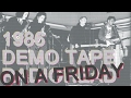 Radiohead (On A Friday) - 1986 Demo Tape [Remastered]