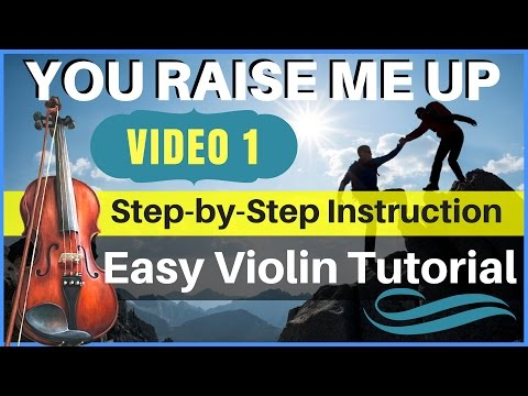 Easy Violin Step by Step Tutorial - You Raise Me Up, Part 1