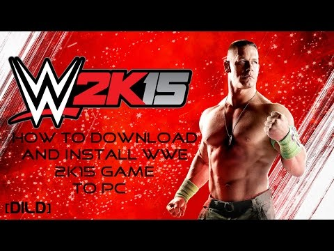 How To Download And Install WWE 2K15 Game To PC [DILD]