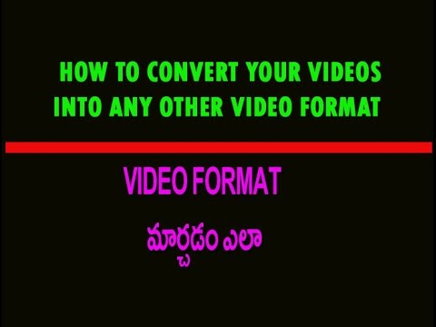 How to convert your videos into any other video format Telugu